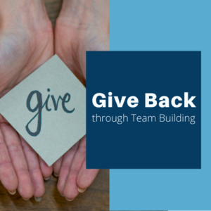 Give back through team building