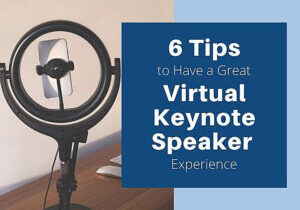 6 tips to have a great virtual keynote speaker experience 720x720