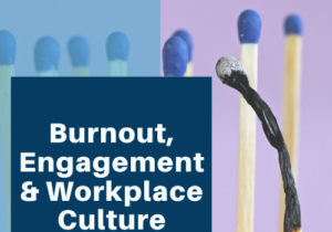 Burnout, Engagement, and Workplace Culture Blog Image