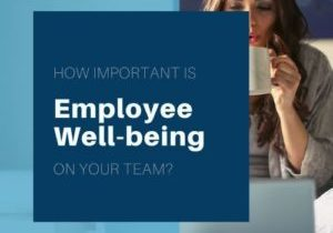 How important is employee well-being on your team