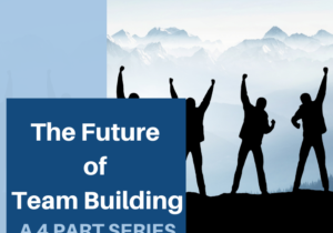 The Future of Team Building Part 1_ 720x720px